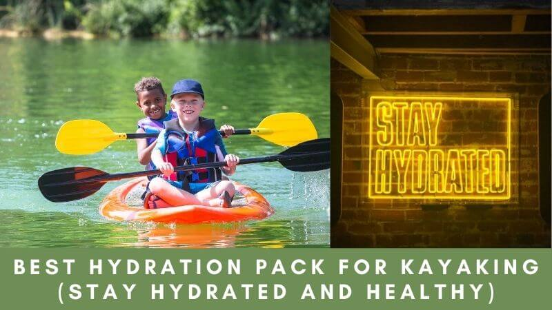 Best Hydration Pack for Kayaking